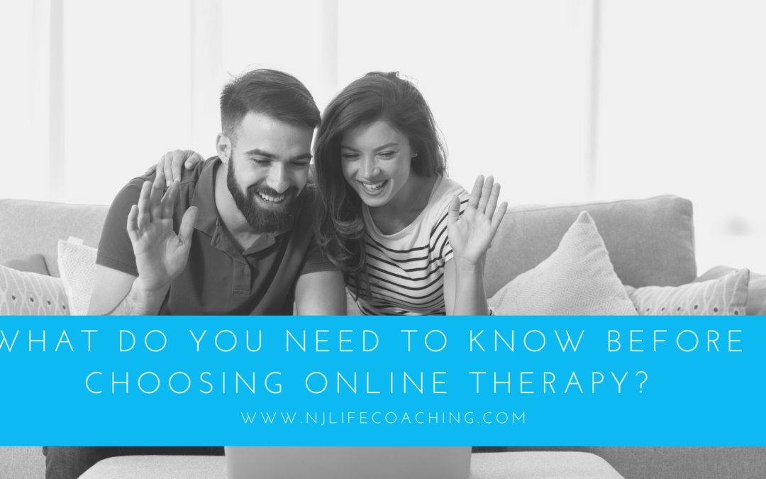 What do you need to know before choosing online therapy?